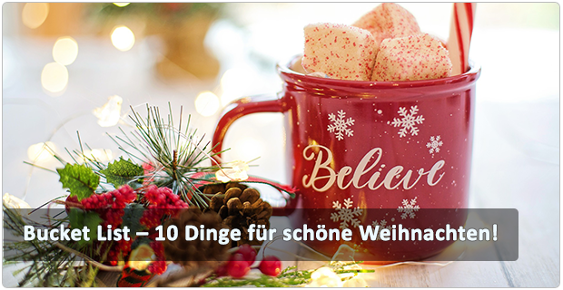 Bucket List – 10 Dinge für schöne Weihnachten!